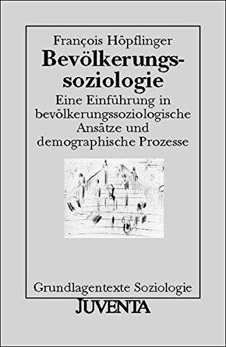 Bevölkerungssoziologie (Grundlagentexte Soziologie)