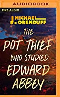 The Pot Thief Who Studied Edward Abbey (Pot Thief Mysteries)