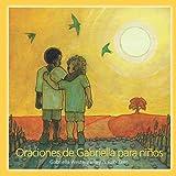 Oraciones de Gabriella para nin᷉os (Gabriella's Prayers For Children)