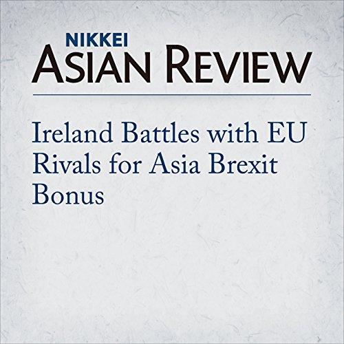 Ireland Battles with EU Rivals for Asia Brexit Bonus | Simon Roughneen