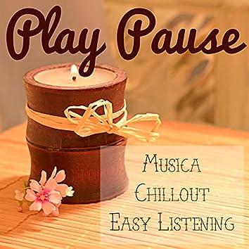 Play Pause - Musica Chillout Easy Listening per Esercizi Pilates e Meditazione