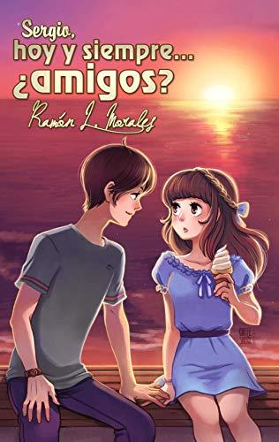 Portada del libro Sergio, hoy y siempre... ¿amigos? de Ramón L. Morales