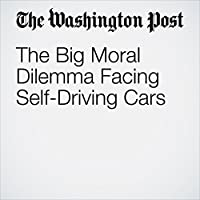 The Big Moral Dilemma Facing Self-Driving Cars's image
