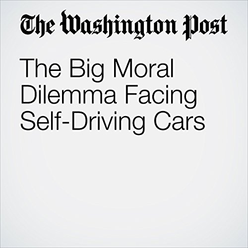 The Big Moral Dilemma Facing Self-Driving Cars copertina