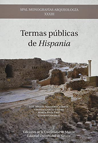 Termas públicas de Hispania: 33 (SPAL Monografías Arqueología)