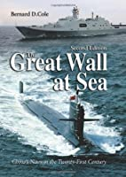 The Great Wall at Sea: China's Navy in the Twenty-First Century