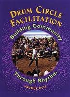 Drum Circle Facilitation: Building Community Through Rhythm [DVD]