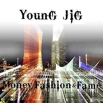 Money, Fashion & Fame