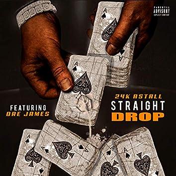Straight Drop (feat. Dre James)