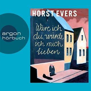 Wäre ich du, würde ich mich lieben                   Autor:                                                                                                                                 Horst Evers                               Sprecher:                                                                                                                                 Horst Evers                      Spieldauer: 5 Std. und 28 Min.     278 Bewertungen     Gesamt 4,3
