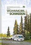 Mit dem Wohnmobil durch Schweden: Unterwegs zuhause (KUNTH Unterwegs in ...: Das grosse Reisebuch)