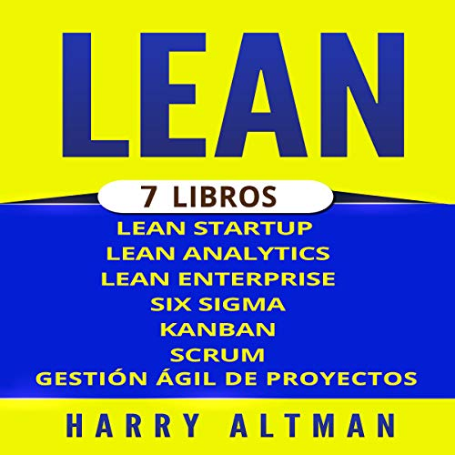 LEAN: 7 Libros - Lean Startup, Lean Analytics, Lean Enterprise, Six Sigma, Gestión Ágil de Proyectos, Kanban, Scrum (Spanish edition) audiobook cover art