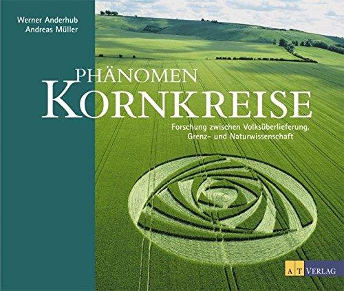 Phänomen Kornkreise: Forschung zwischen Volksüberlieferung, Grenz- und Naturwissenschaft