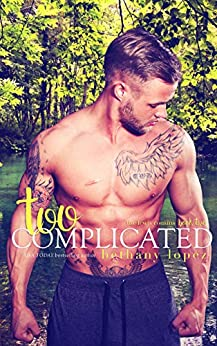Too Complicated (The Lewis Cousins Book 2) by [Bethany Lopez]