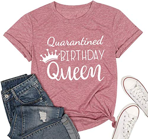 YIUIERE Birthday Quarantine Shirt for Women Funny Letter Print Graphic 2020 Queen T Shirt (Pink, S)