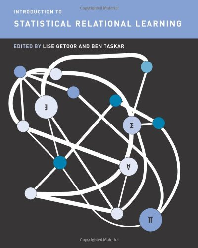 Getoor, L: Introduction to Statistical Relational Learning (Adaptive Computation and Machine Learning series)