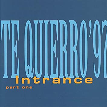 Intrance - Te Quierro '97 (Part One)