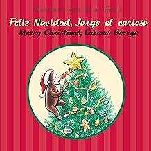 Feliz navidad, Jorge el curioso/Merry Christmas, Curious George (bilingual edition) (Spanish and English Edition)