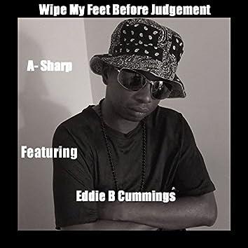 Wipe My Feet Before Judgement