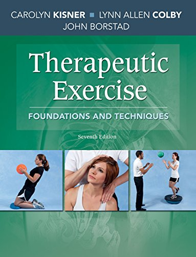 Compare Textbook Prices for Therapeutic Exercise: Foundations and Techniques Therapeudic Exercise: Foundations and Techniques 7 Edition ISBN 9780803658509 by Kisner PT  MS, Carolyn,Colby PT  MS, Lynn Allen,Borstad PT  PhD, John
