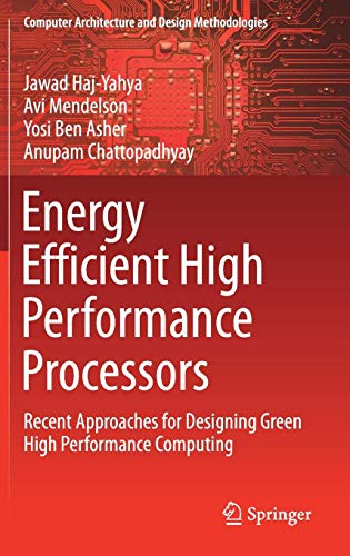 Energy Efficient High Performance Processors: Recent Approaches for Designing Green High Performance Computing