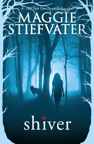 Shiver (The Wolves of Mercy Falls Book 1) by [Maggie Stiefvater]