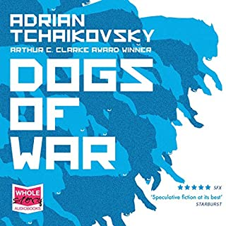Dogs of War                   By:                                                                                                                                 Adrian Tchaikovsky                               Narrated by:                                                                                                                                 Nathan Osgood,                                                                                        Laurence Bouvard,                                                                                        William Hope                      Length: 9 hrs and 58 mins     287 ratings     Overall 4.5