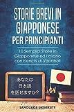 Storie Brevi in Giapponese per Principianti: 10 Semplici Storie in Giapponese ed Italiano con Elenchi di Vocaboli