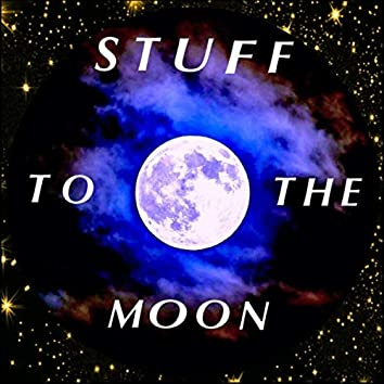 Stuff to the Moon