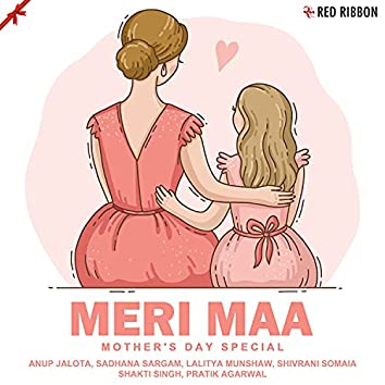 Meri Maa - Mother'S Day Special