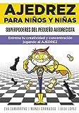 Ajedrez para niños y niñas: Superpoderes del pequeño ajedrecista. Entrena tu creatividad y concentración jugando al ajedrez (No ficción ilustrados)