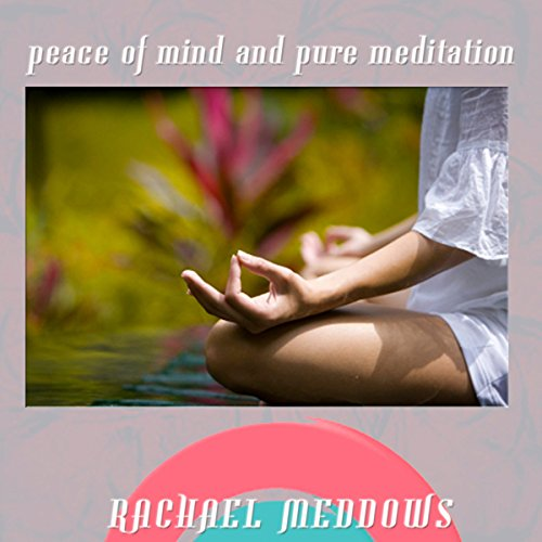 Peace of Mind & Pure Meditation Hypnosis audiobook cover art