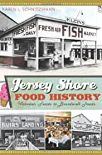 Jersey Shore Food History:: Victorian Feasts to Boardwalk Treats (American Palate)