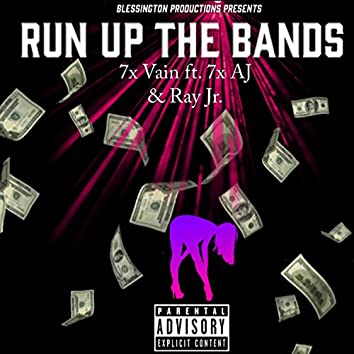 Run Up the Bands (feat. 7x AJ & Ray Jr.)
