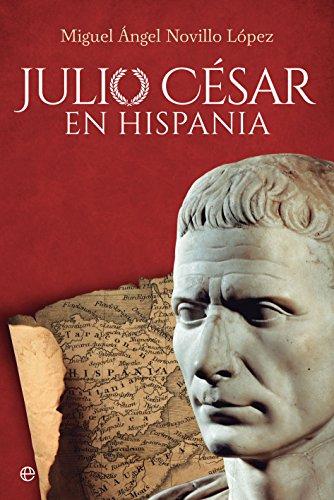 Julio César en Hispania (Historia) eBook: Novillo López, Miguel Ángel, Mangas Manjarrés, Julio: Amazon.es: Tienda Kindle
