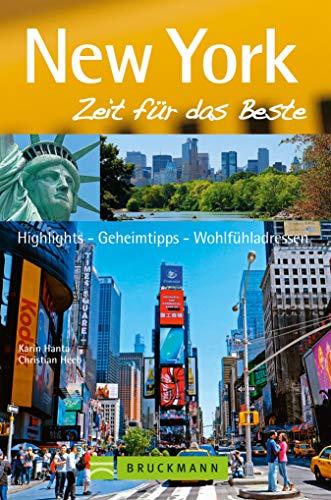 Bruckmann Reiseführer New York: Zeit für das Beste: Highlights, Geheimtipps, Wohlfühladressen
