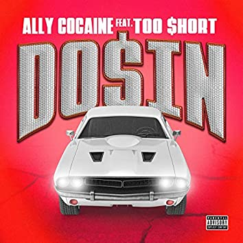 Ally Cocaine Do$in (feat. Too $hort)
