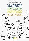 Via Crucis para colorear: Explicado a los niños
