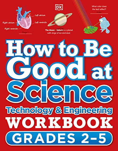 Compare Textbook Prices for How to Be Good at Science, Technology and Engineering Workbook, Grades 2-5  ISBN 9780744028874 by DK