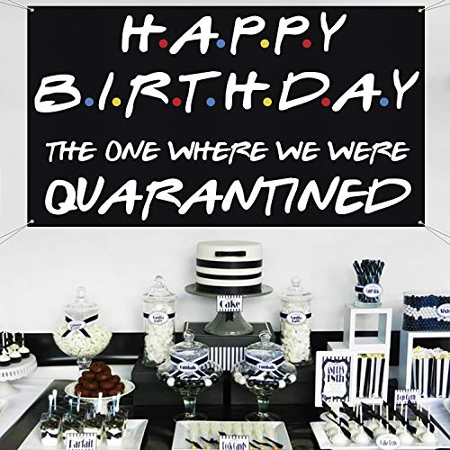 Friends TV Show Happy Birthday Banner - The One Where We Were Quarantined Sign for Quarantine Birthday Decoration - Friends Themed Party Backdrop Supplies Social Distancing Decor - Large 70'x40'
