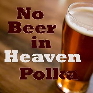 No Beer In Heaven - Polka Party Songs