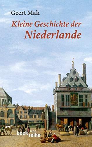 Kleine Geschichte der Niederlande: Ein historisches Portrait