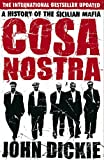 Cosa Nostra: A History of the Sicilian Mafia (English Edition)
