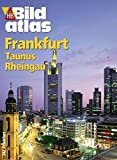 HB Bildatlas Frankfurt, Taunus, Rheingau - Roland Motz