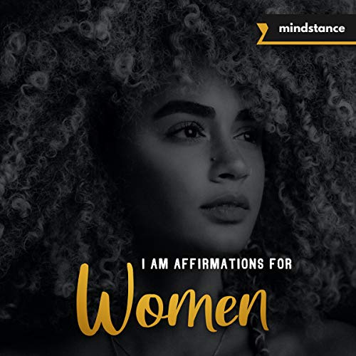 I Am Affirmations for Women Audiobook By Mind Stance cover art