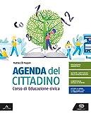 Agenda del cittadino. Corso di educazione civica. Per le Scuole superiori. Con e-book. Con espansione online