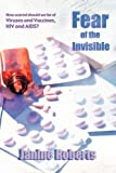 Fear of the Invisible - Janine Roberts