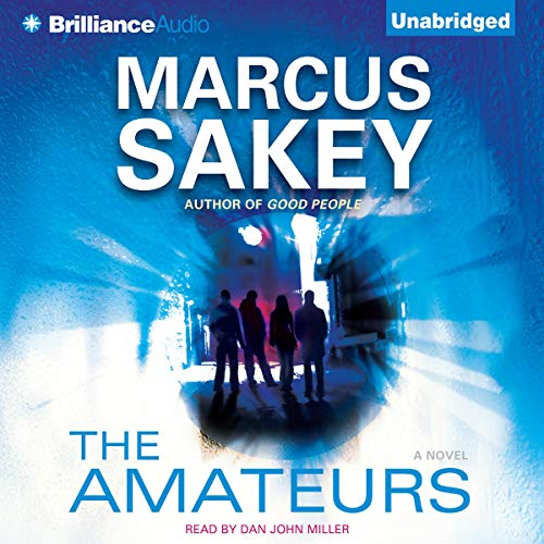 The Amateurs Audiobook By Marcus Sakey cover art
