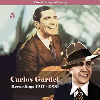 The History of Tango - Carlos Gardel Volume 5 / Recordings 1917 - 1928