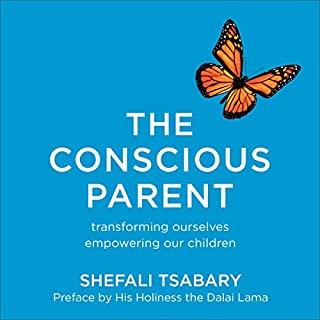 The Conscious Parent     Transforming Ourselves, Empowering Our Children              By:                                                                                                                                 Shefali Tsabary                               Narrated by:                                                                                                                                 Shefali Tsabary                      Length: 9 hrs and 45 mins     111 ratings     Overall 4.6